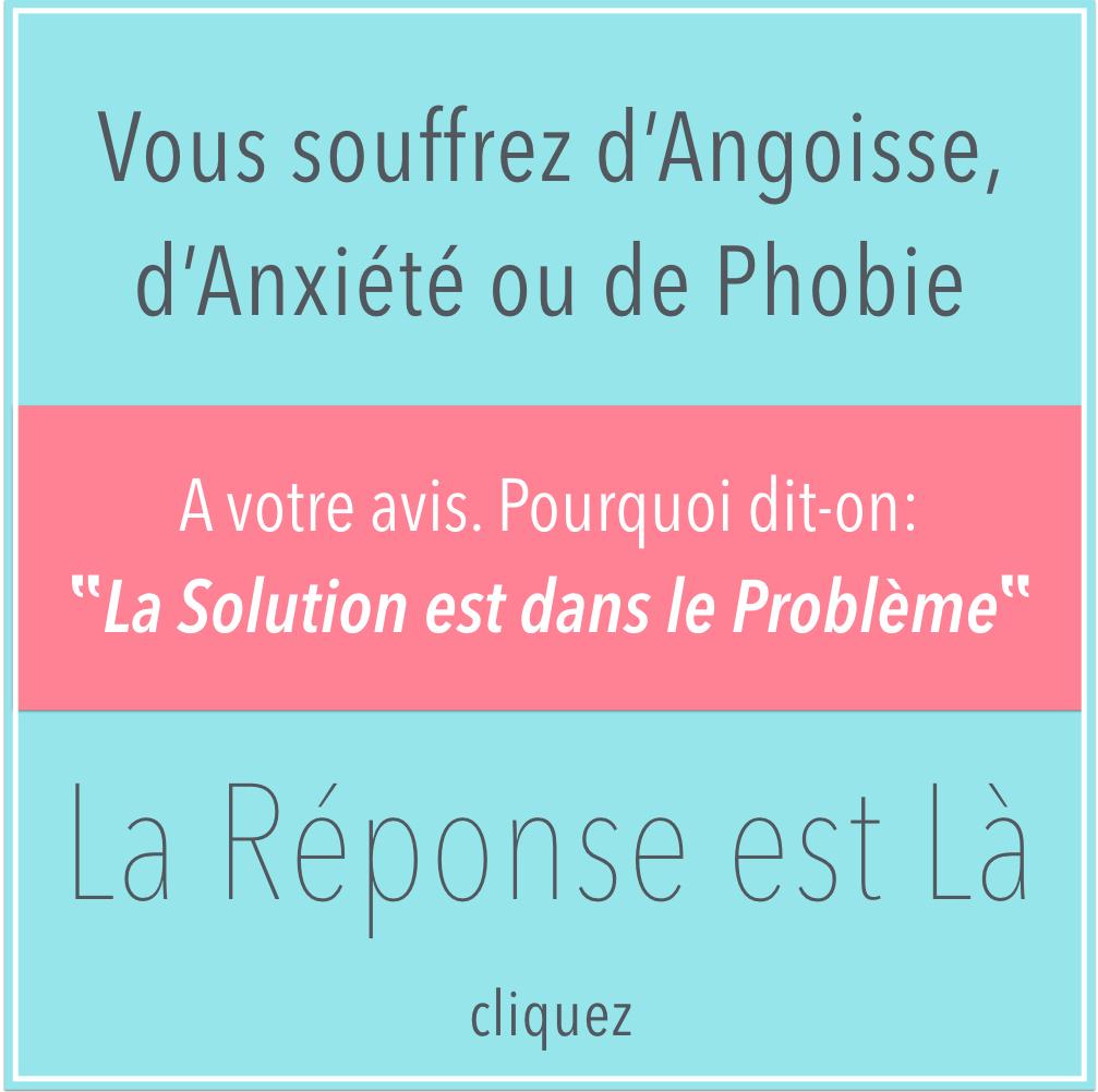 Angoisse - Anxiété - Phobie -Des Solutions Simples, Efficaces et Durables