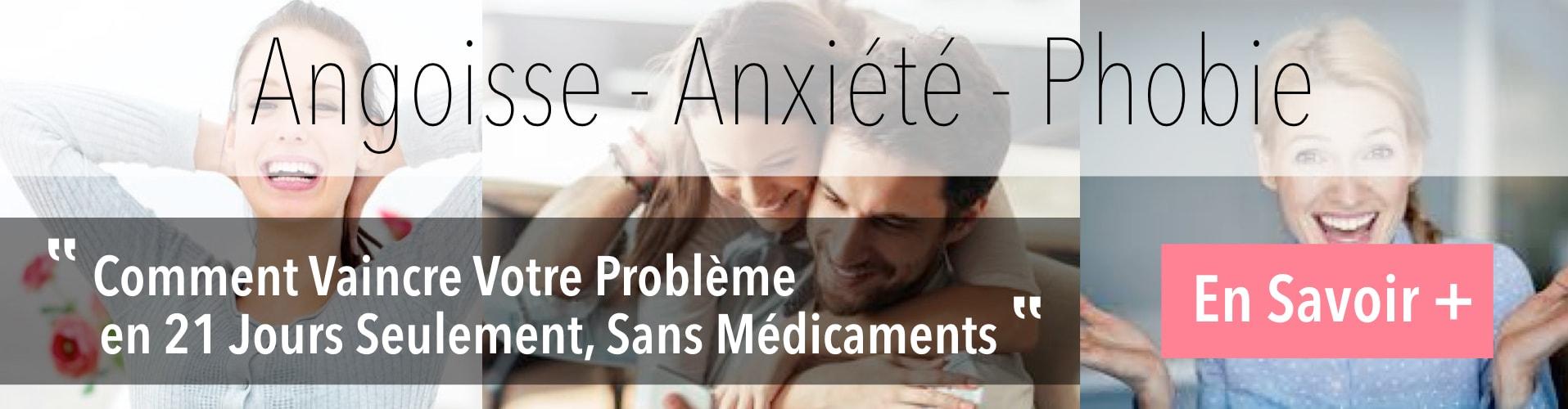 Angoisse - Anxiété - Phobie - Vaincre votre problème en 21 jours